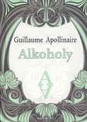 Guillaume Apollinaire – Alkoholy