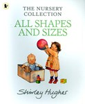 Shirley Hughes – All Shapes and Sizes The Nursery Collection