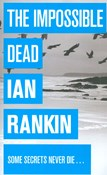 Ian Rankin – The Impossible Dead
