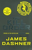 James Dashner – The Kill Order - Maze Runner 4