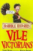 Terry Deary – Vile Victorians - Horrible Histories