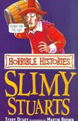 Terry Deary – Slimy Stuarts - Horrible Histories