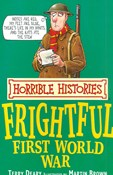 Terry Deary – Frightful First World War - Horrible Histories