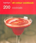 200 Cocktails: Hamlyn All Colour Cookbook