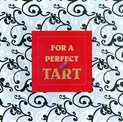 For a perfect Tart