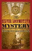 Edward Marston – The Silver Locomotive Mystery