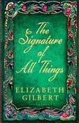 Elizabeth Gilbertová – The Signature of All Things