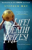 Stephen May – Life! Death! Prizes!