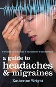 Katherine Wright – Guide to headaches & migraines