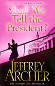 Jeffrey Archer – Shall we tell the president?
