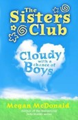 Megan McDonald – The Sisters Club: Cloudy with a Chance of Boys