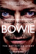 David Buckley – Bowie: Strange Fascination, The Definitive Story