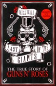 Mick Wall – Last of the Giants: The True Story of Guns N' Roses