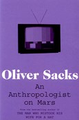 Oliver Sacks –  An Anthropologist On Mars