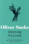 Oliver Sacks – Seeing Voices
