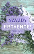 Peter Mayle – Navždy Provence!