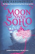 Ben Aaronovitch – Moon Over Soho