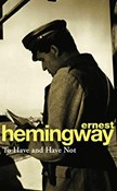 Hemingway Ernest – To have and have not