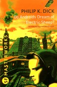 Philip K. Dick – Do Androids Dream of Electric Sheep?