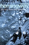 Ernest Hemingway – The First forty nine stories