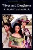 Gaskell Elizabeth – Wives and Daughters