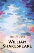 William Shakespeare – The Complete works of...