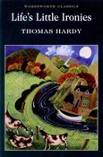 Thomas Hardy – Life's Little Ironies