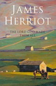 Herriot James – The Lord god made them all