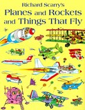 Richard Scarry – Planes and rockets and things that fly