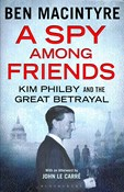 Ben Macintyre – Spy Among Friends: Kim Philby and the Great Betrayal