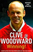 Clive Woodward – Winning! : The path to Rugby World Cup glory