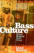 Lloyd Bradley – Bass Culture: When Reggae Was King