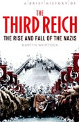 Martyn Whittock – The Third reich: The Rise and Fall of the Nazis