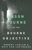 Robert Ludlum – Jason Bourne in the Bourne objective