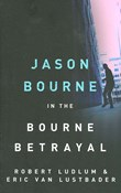 Robert Ludlum – Jason Bourne in the Bourne betrayal