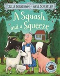 Julia Donaldson – Squash and Squeeze