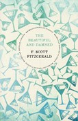 Francis Scott Fitzgerald – The beautiful and damned