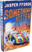 Jasper Fforde – Something Rotten