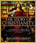 Jean-Pierre Isbouts – Story of Christianity: A Chronicle of Christian Civilization From Ancient Rome to Today