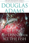 Douglas Adams – So Long And Thanks For All The Fish