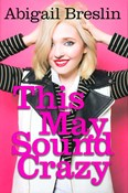 Abigail Breslin – This may sound crazy