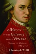 Christoph Wolff – Mozart at the Gateway to His Fortune: Serving the Emperor, 1788-1791