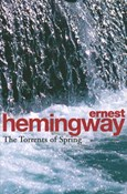 Ernest Hemingway – The Torrents of spring
