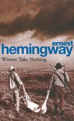 Hemingway Ernest – Winner take nothing