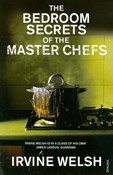 Irvine Welsh – The Bedroom secrets of the master chefs