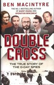 Ben Macintyre – Double cross: The True Story of The D-Day Spies