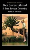 Mark Twain – Tom Sawyer abroad & Tom Sawyer detective