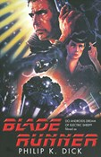 Dick Philip K – Blade runner