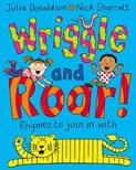Julia Donaldson – Wriggle and roar!