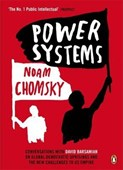 Noam Chomsky – Power systems: Conversations with David Barsamian on Global Democratic Uprisings and the New Challenges to U.S. Empire